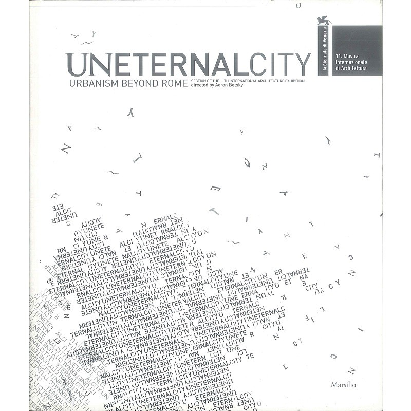 UNETERNAL CITY: URBANISM BEYOND ROME -9788831796170