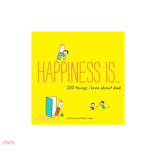 Happiness Is . . . 200 Things I Love About Dad【三民網路書店】[79折]