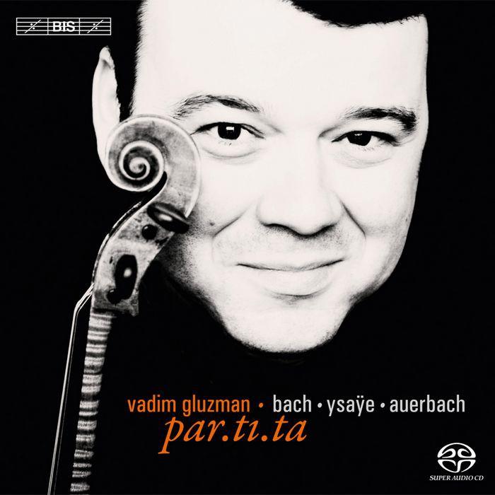 (BIS) 葛魯茲曼 巴哈 無伴奏小提琴組曲 No 2 No 3 易沙意 奧爾巴哈 SACD1972