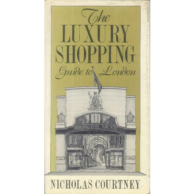 The Luxury Shopping Guide to London -9780865650886